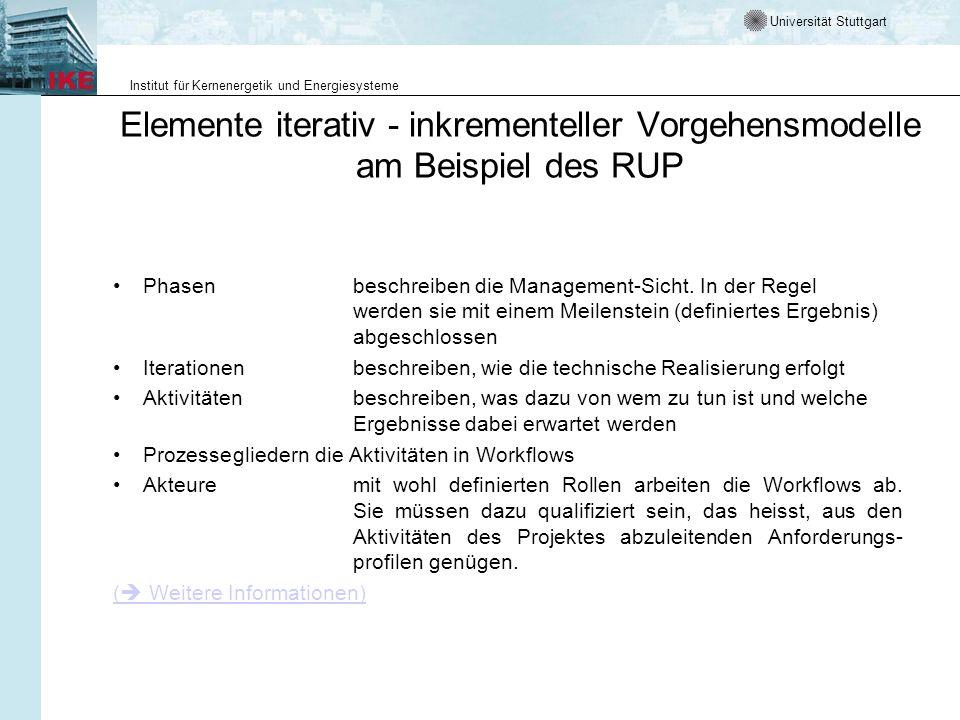 Universität Stuttgart Institut für Kernenergetik und Energiesysteme Elemente iterativ - inkrementeller Vorgehensmodelle am Beispiel des RUP Phasenbesc