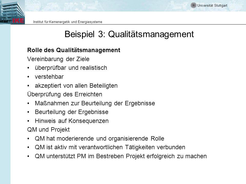 Universität Stuttgart Institut für Kernenergetik und Energiesysteme Beispiel 3: Qualitätsmanagement Rolle des Qualitätsmanagement Vereinbarung der Zie