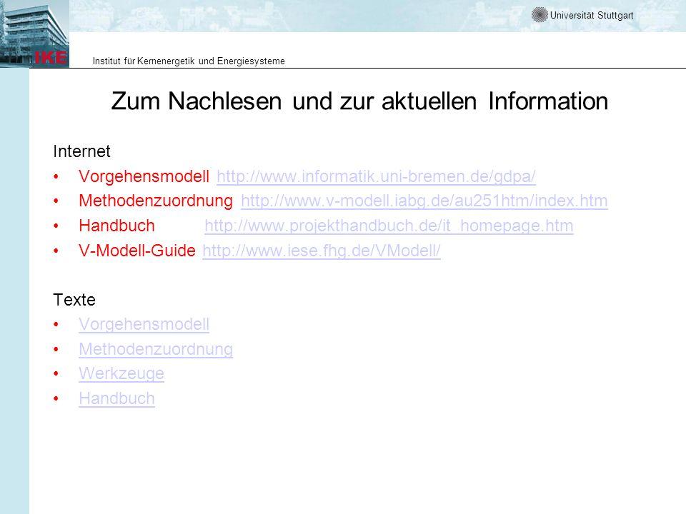 Universität Stuttgart Institut für Kernenergetik und Energiesysteme Zum Nachlesen und zur aktuellen Information Internet Vorgehensmodell http://www.in