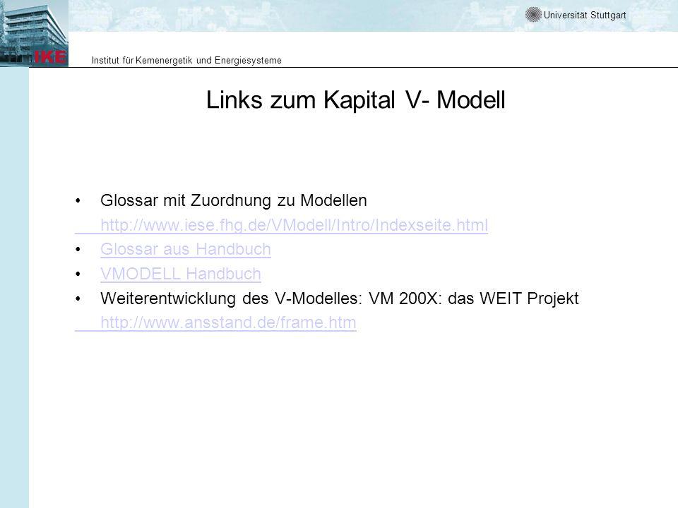 Universität Stuttgart Institut für Kernenergetik und Energiesysteme Links zum Kapital V- Modell Glossar mit Zuordnung zu Modellen http://www.iese.fhg.