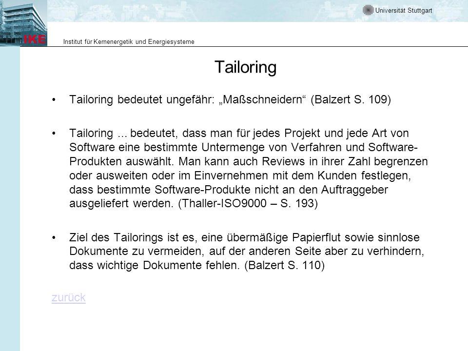 Universität Stuttgart Institut für Kernenergetik und Energiesysteme Tailoring Tailoring bedeutet ungefähr: Maßschneidern (Balzert S. 109) Tailoring...