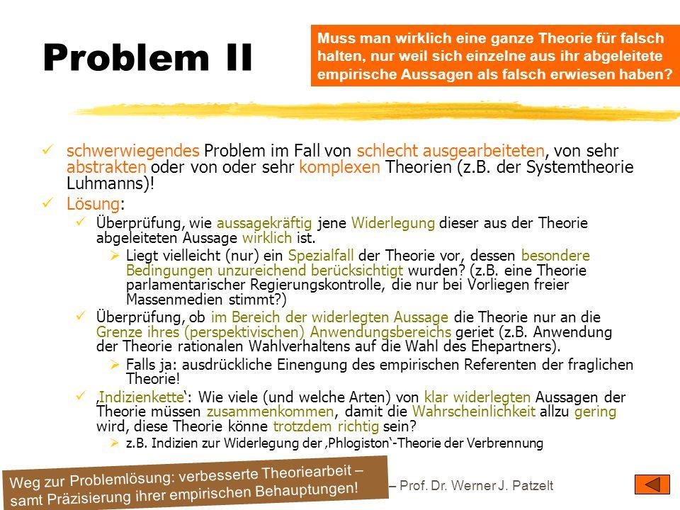 TU Dresden – Institut für Politikwissenschaft – Prof. Dr. Werner J. Patzelt Problem II schwerwiegendes Problem im Fall von schlecht ausgearbeiteten, v