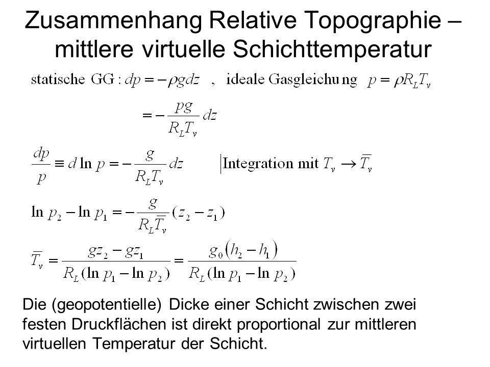 Zusammenhang Relative Topographie – mittlere virtuelle Schichttemperatur Die (geopotentielle) Dicke einer Schicht zwischen zwei festen Druckflächen is