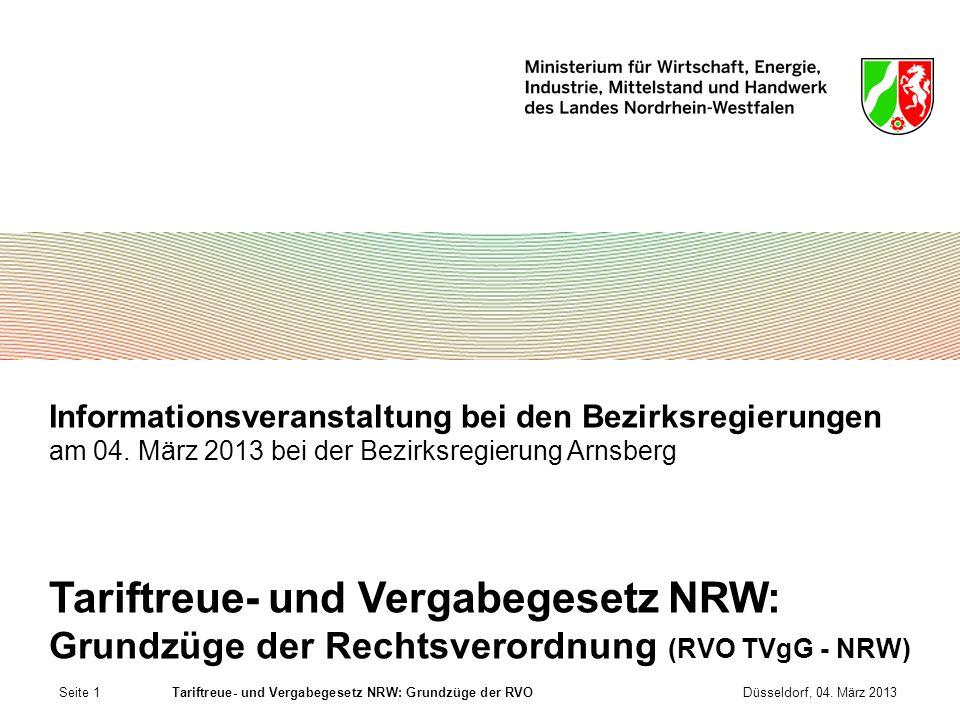 Seite 1Tariftreue- und Vergabegesetz NRW: Grundzüge der RVODüsseldorf, 04. März 2013 Informationsveranstaltung bei den Bezirksregierungen am 04. März