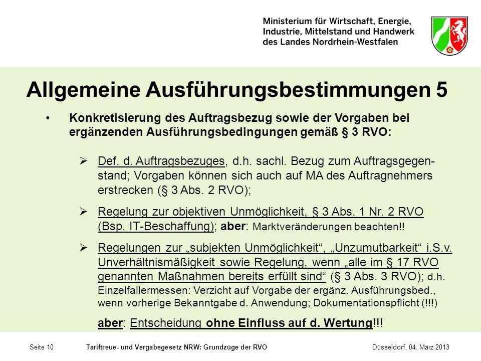 Seite 10Tariftreue- und Vergabegesetz NRW: Grundzüge der RVODüsseldorf, 04. März 2013 Allgemeine Ausführungsbestimmungen 5 Konkretisierung des Auftrag