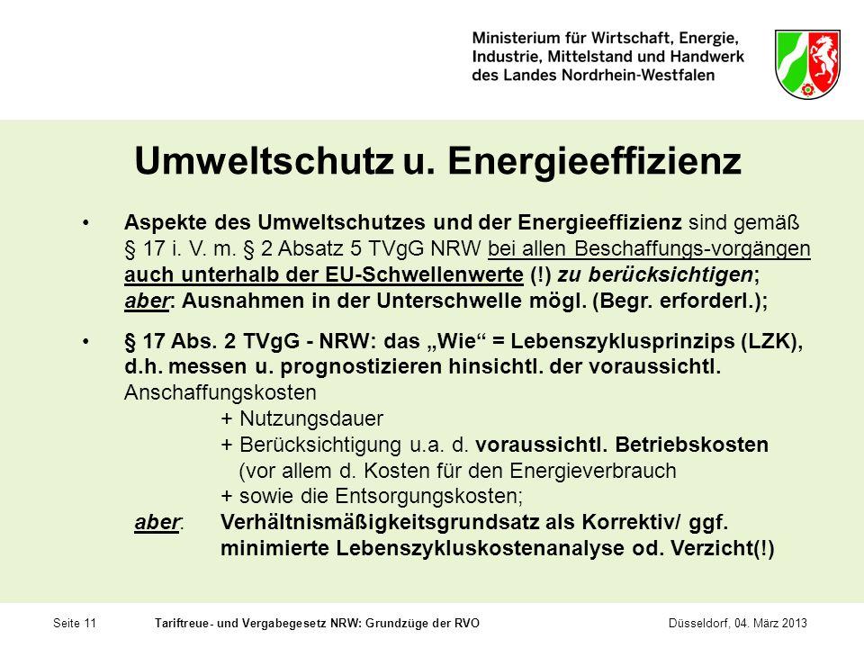 Seite 11Tariftreue- und Vergabegesetz NRW: Grundzüge der RVODüsseldorf, 04. März 2013 Umweltschutz u. Energieeffizienz Aspekte des Umweltschutzes und