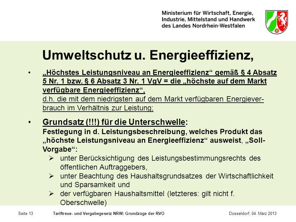Seite 13Tariftreue- und Vergabegesetz NRW: Grundzüge der RVODüsseldorf, 04. März 2013 Umweltschutz u. Energieeffizienz, Höchstes Leistungsniveau an En