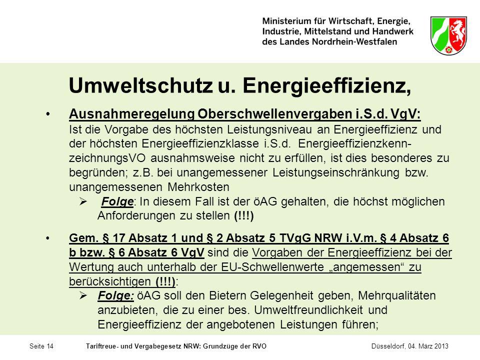 Seite 14Tariftreue- und Vergabegesetz NRW: Grundzüge der RVODüsseldorf, 04. März 2013 Umweltschutz u. Energieeffizienz, Ausnahmeregelung Oberschwellen