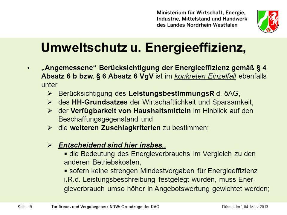 Seite 15Tariftreue- und Vergabegesetz NRW: Grundzüge der RVODüsseldorf, 04. März 2013 Umweltschutz u. Energieeffizienz, Angemessene Berücksichtigung d