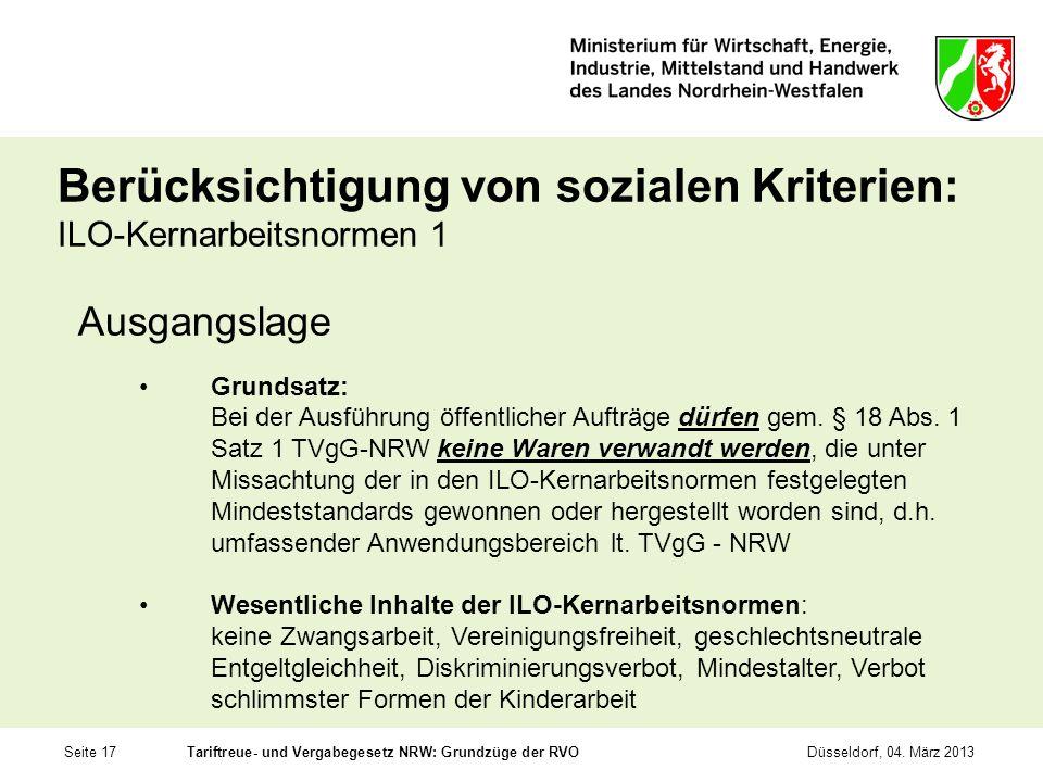Seite 17Tariftreue- und Vergabegesetz NRW: Grundzüge der RVODüsseldorf, 04. März 2013 Berücksichtigung von sozialen Kriterien: ILO-Kernarbeitsnormen 1