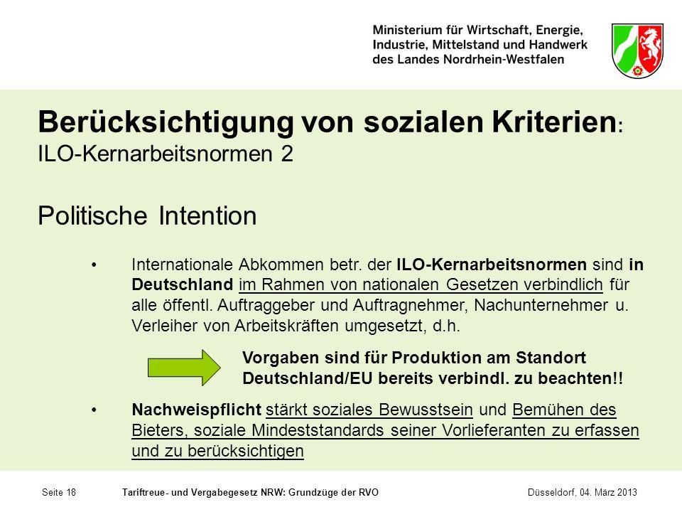 Seite 18Tariftreue- und Vergabegesetz NRW: Grundzüge der RVODüsseldorf, 04. März 2013 Berücksichtigung von sozialen Kriterien : ILO-Kernarbeitsnormen