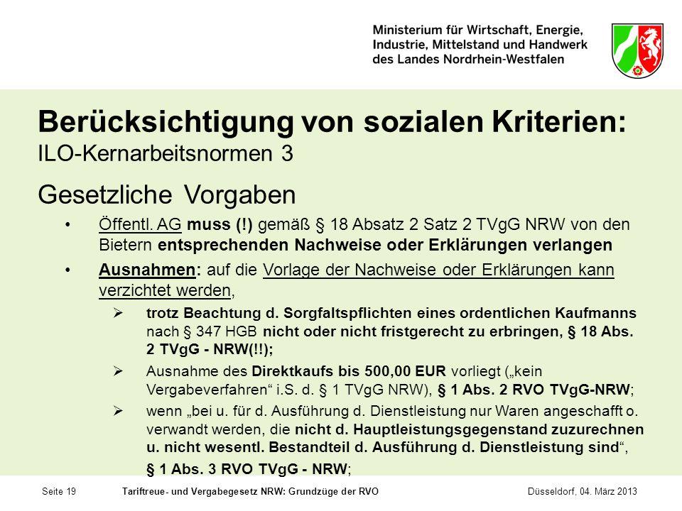 Seite 19Tariftreue- und Vergabegesetz NRW: Grundzüge der RVODüsseldorf, 04. März 2013 Berücksichtigung von sozialen Kriterien: ILO-Kernarbeitsnormen 3