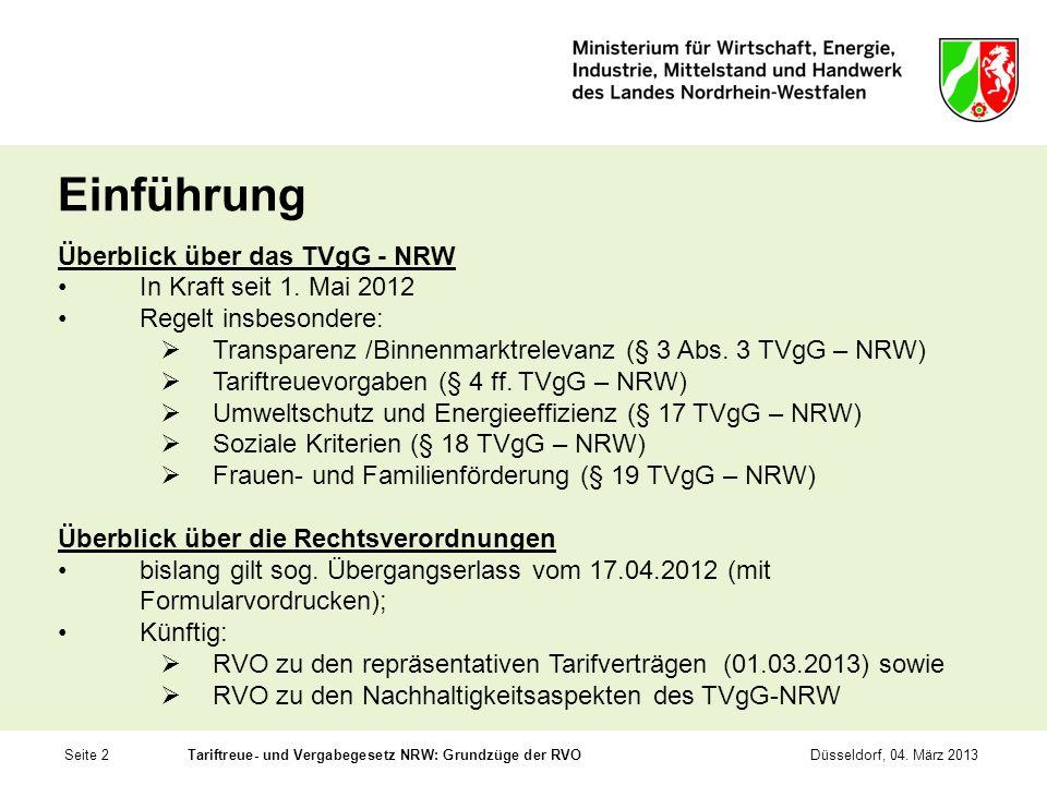 Seite 2Tariftreue- und Vergabegesetz NRW: Grundzüge der RVODüsseldorf, 04. März 2013 Einführung Überblick über das TVgG - NRW In Kraft seit 1. Mai 201