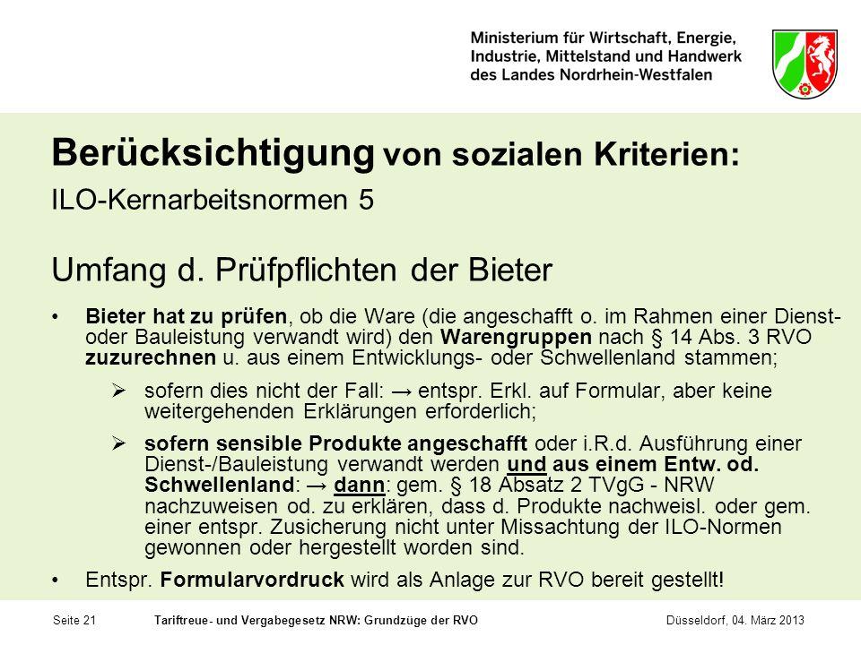 Seite 21Tariftreue- und Vergabegesetz NRW: Grundzüge der RVODüsseldorf, 04. März 2013 Berücksichtigung von sozialen Kriterien: ILO-Kernarbeitsnormen 5