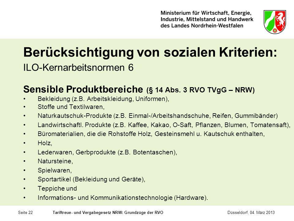 Seite 22Tariftreue- und Vergabegesetz NRW: Grundzüge der RVODüsseldorf, 04. März 2013 Berücksichtigung von sozialen Kriterien: ILO-Kernarbeitsnormen 6