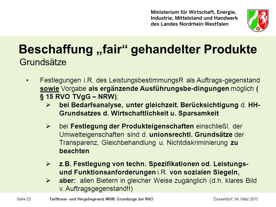 Seite 23Tariftreue- und Vergabegesetz NRW: Grundzüge der RVODüsseldorf, 04. März 2013 Beschaffung fair gehandelter Produkte Grundsätze Festlegungen i.