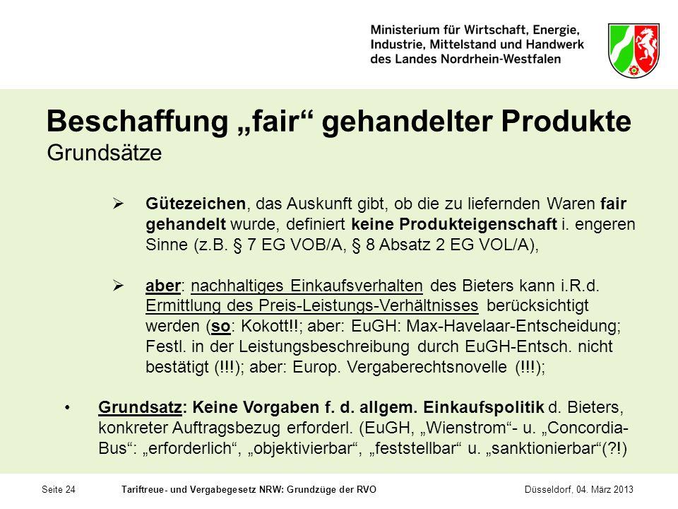 Seite 24Tariftreue- und Vergabegesetz NRW: Grundzüge der RVODüsseldorf, 04. März 2013 Beschaffung fair gehandelter Produkte Grundsätze Gütezeichen, da