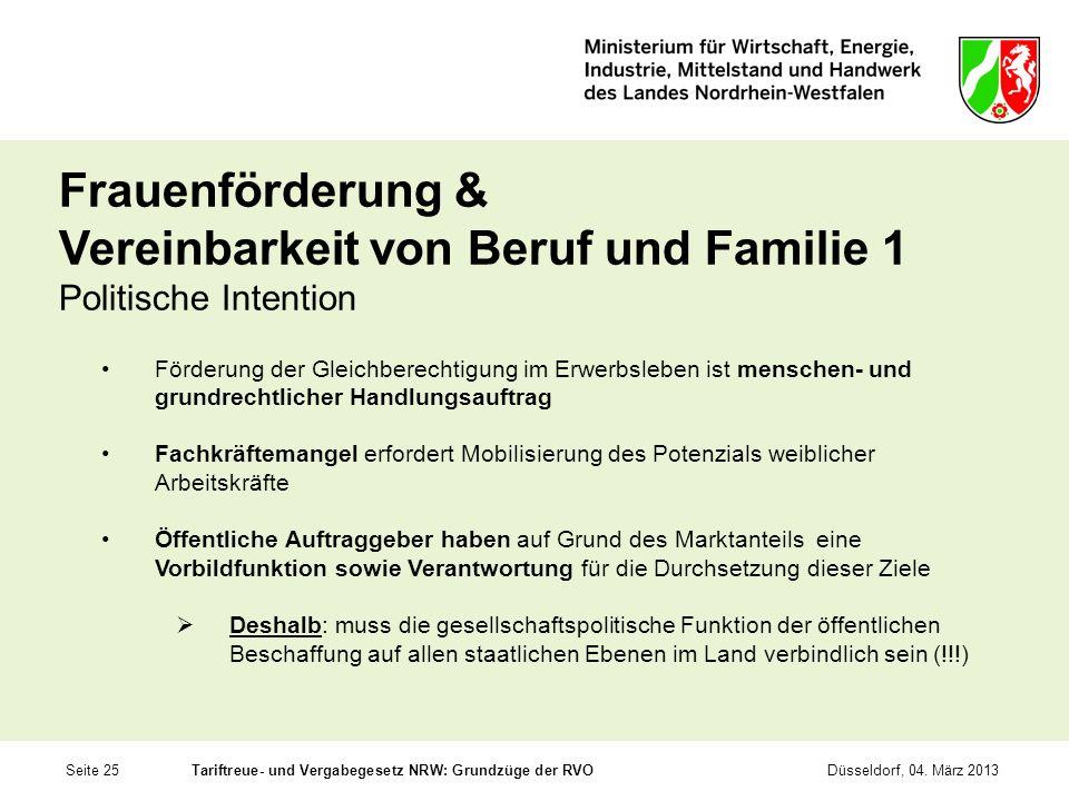Seite 25Tariftreue- und Vergabegesetz NRW: Grundzüge der RVODüsseldorf, 04. März 2013 Frauenförderung & Vereinbarkeit von Beruf und Familie 1 Politisc