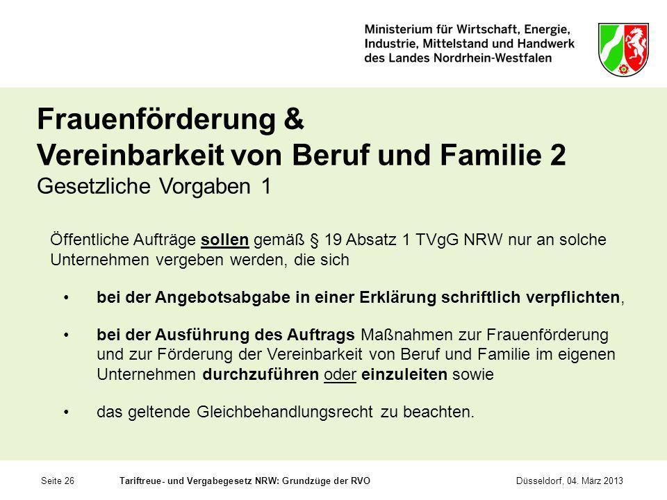 Seite 26Tariftreue- und Vergabegesetz NRW: Grundzüge der RVODüsseldorf, 04. März 2013 Frauenförderung & Vereinbarkeit von Beruf und Familie 2 Gesetzli