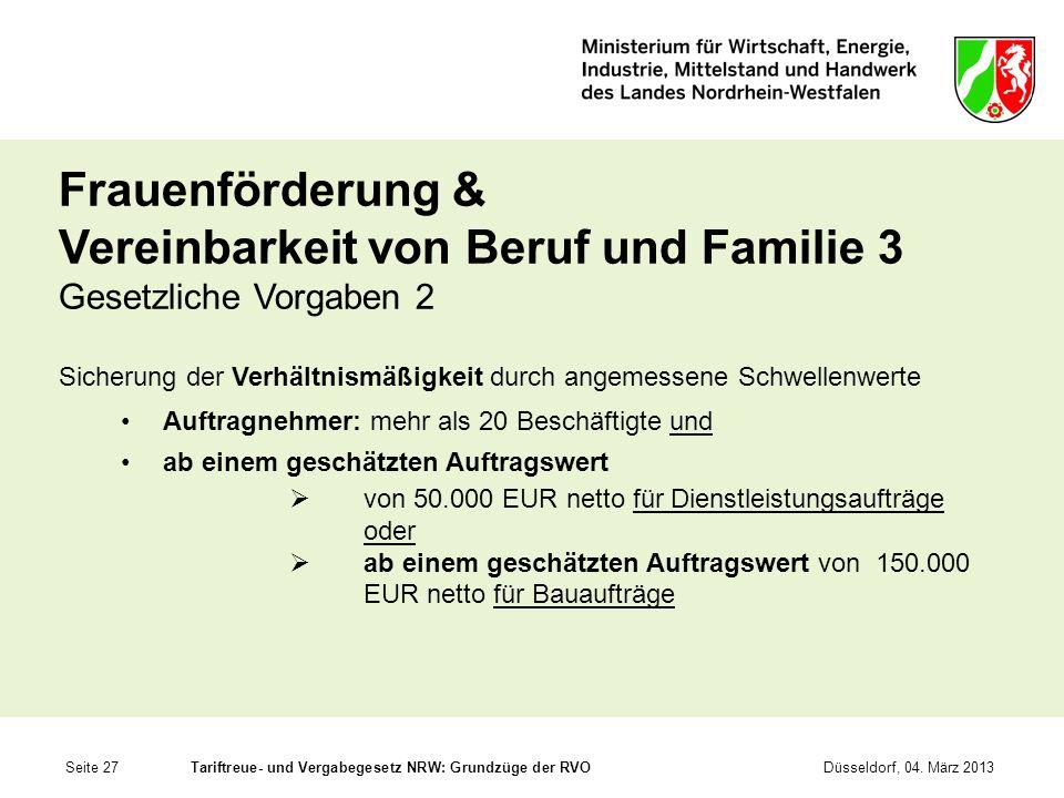 Seite 27Tariftreue- und Vergabegesetz NRW: Grundzüge der RVODüsseldorf, 04. März 2013 Frauenförderung & Vereinbarkeit von Beruf und Familie 3 Gesetzli
