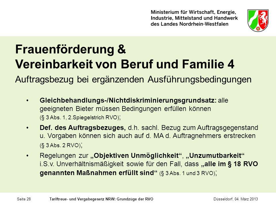 Seite 28Tariftreue- und Vergabegesetz NRW: Grundzüge der RVODüsseldorf, 04. März 2013 Frauenförderung & Vereinbarkeit von Beruf und Familie 4 Auftrags