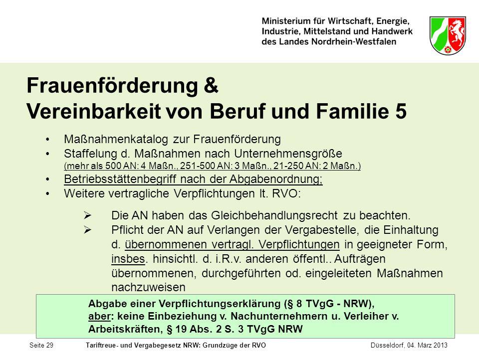 Seite 29Tariftreue- und Vergabegesetz NRW: Grundzüge der RVODüsseldorf, 04. März 2013 Frauenförderung & Vereinbarkeit von Beruf und Familie 5 Maßnahme