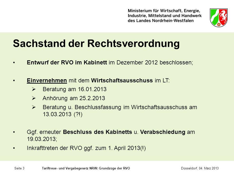 Seite 3Tariftreue- und Vergabegesetz NRW: Grundzüge der RVODüsseldorf, 04. März 2013 Sachstand der Rechtsverordnung Entwurf der RVO im Kabinett im Dez