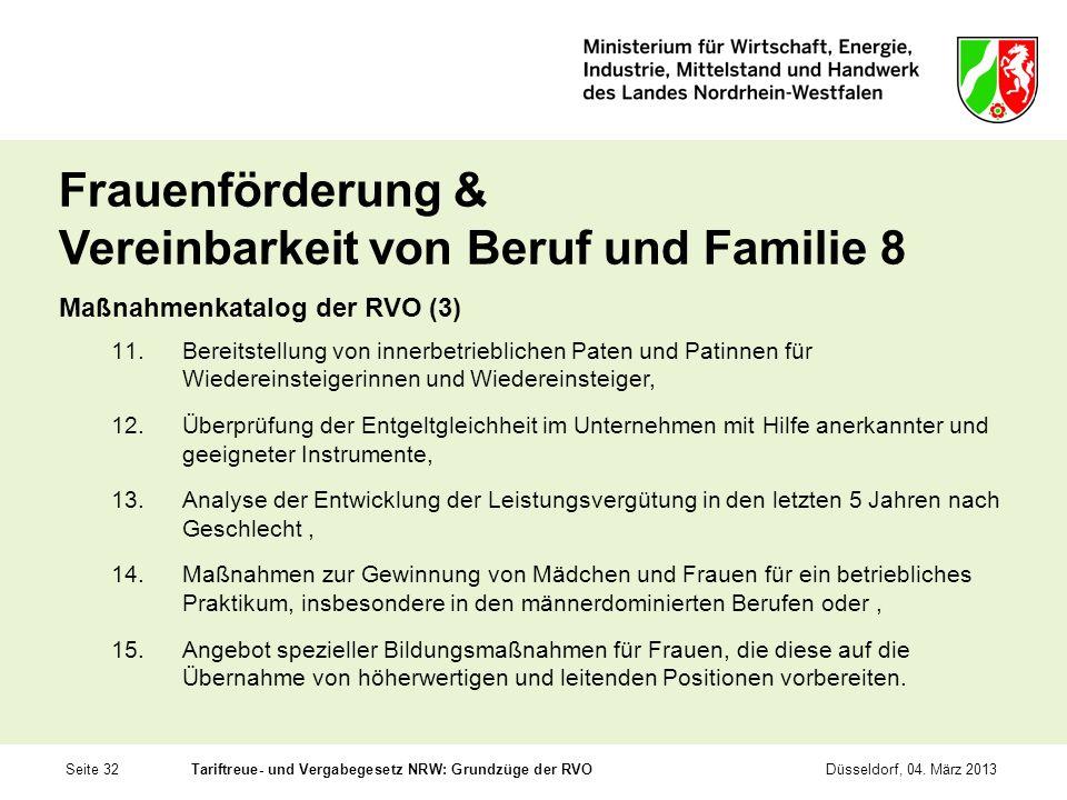 Seite 32Tariftreue- und Vergabegesetz NRW: Grundzüge der RVODüsseldorf, 04. März 2013 Frauenförderung & Vereinbarkeit von Beruf und Familie 8 Maßnahme