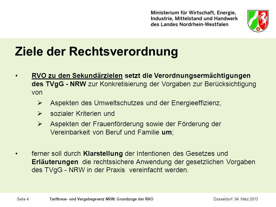 Seite 4Tariftreue- und Vergabegesetz NRW: Grundzüge der RVODüsseldorf, 04. März 2013 Ziele der Rechtsverordnung RVO zu den Sekundärzielen setzt die Ve