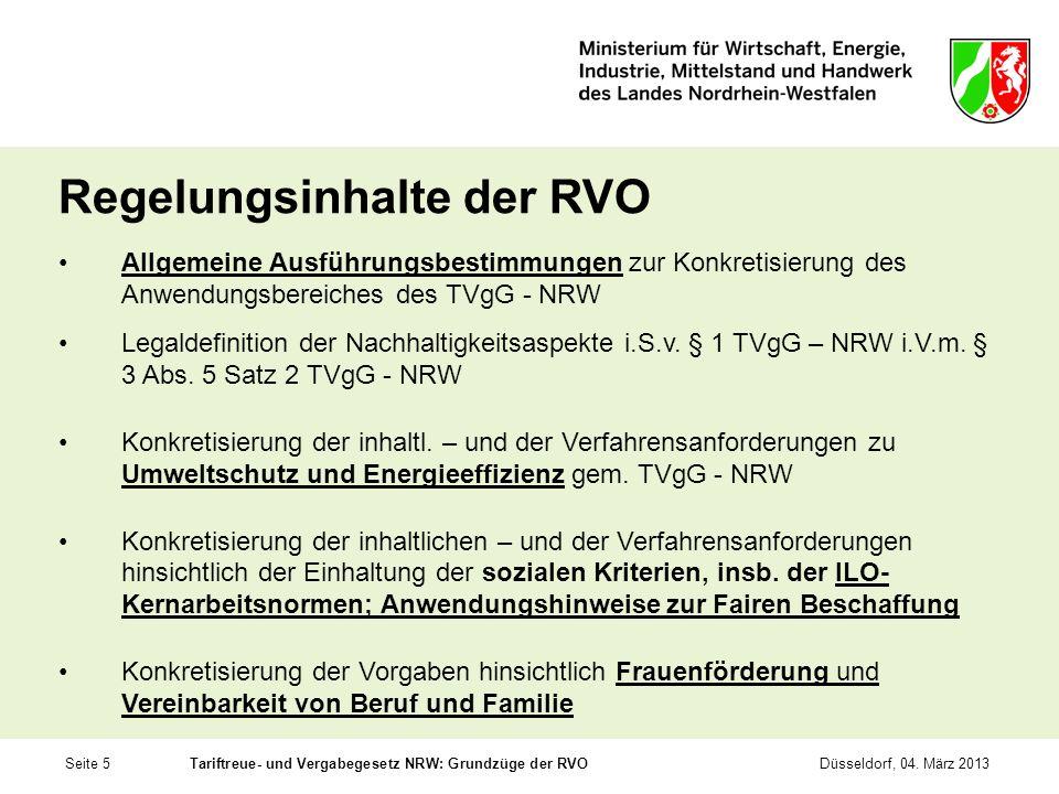 Seite 5Tariftreue- und Vergabegesetz NRW: Grundzüge der RVODüsseldorf, 04. März 2013 Regelungsinhalte der RVO Allgemeine Ausführungsbestimmungen zur K