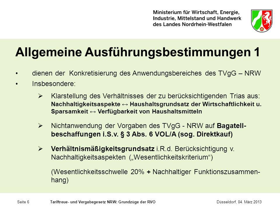 Seite 6Tariftreue- und Vergabegesetz NRW: Grundzüge der RVODüsseldorf, 04. März 2013 Allgemeine Ausführungsbestimmungen 1 dienen der Konkretisierung d