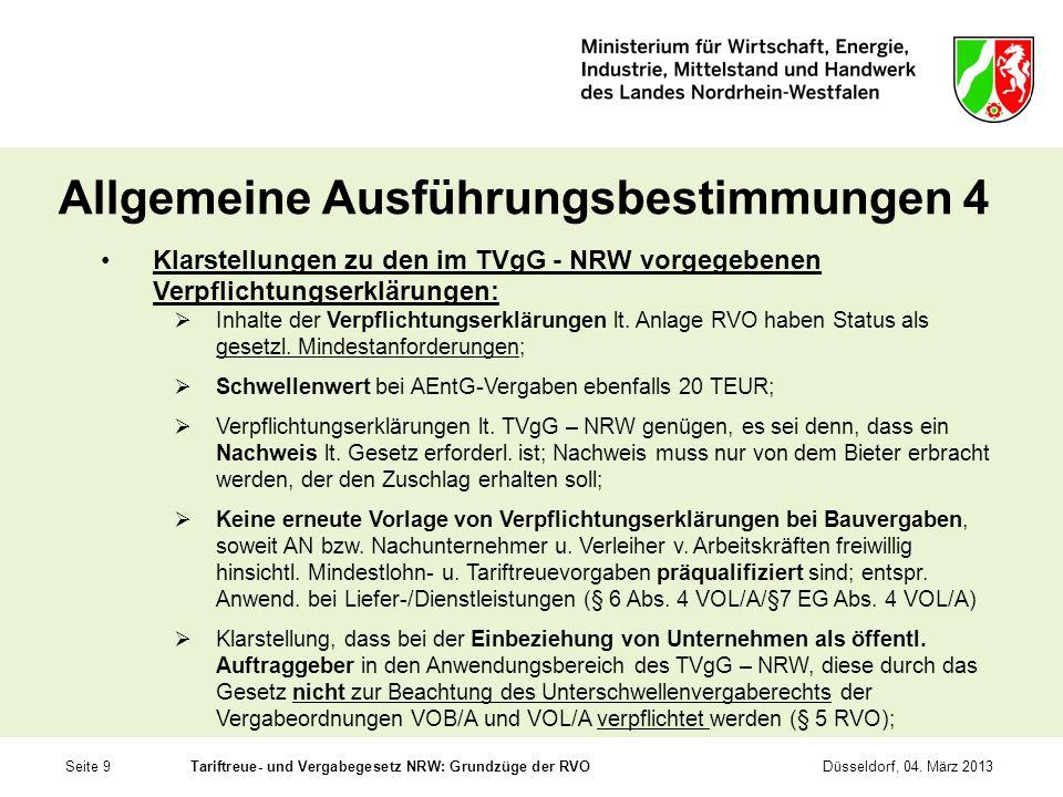 Seite 9Tariftreue- und Vergabegesetz NRW: Grundzüge der RVODüsseldorf, 04. März 2013 Allgemeine Ausführungsbestimmungen 4 Klarstellungen zu den im TVg