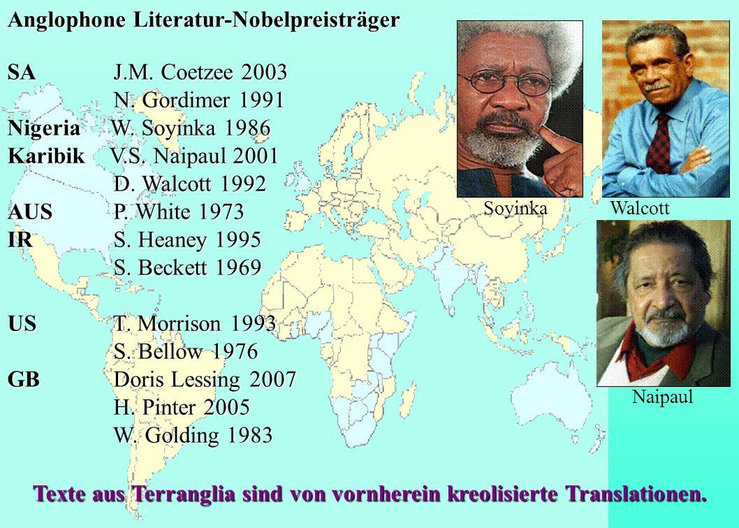 Texte aus Terranglia sind von vornherein kreolisierte Translationen. Anglophone Literatur-Nobelpreisträger Soyinka Walcott Naipaul SA J.M. Coetzee 200