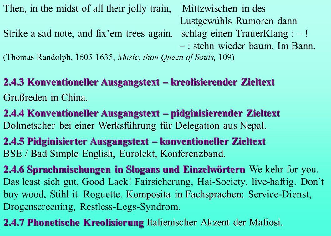 Then, in the midst of all their jolly train, Mittzwischen in des Lustgewühls Rumoren dann Strike a sad note, and fixem trees again. schlag einen Traue