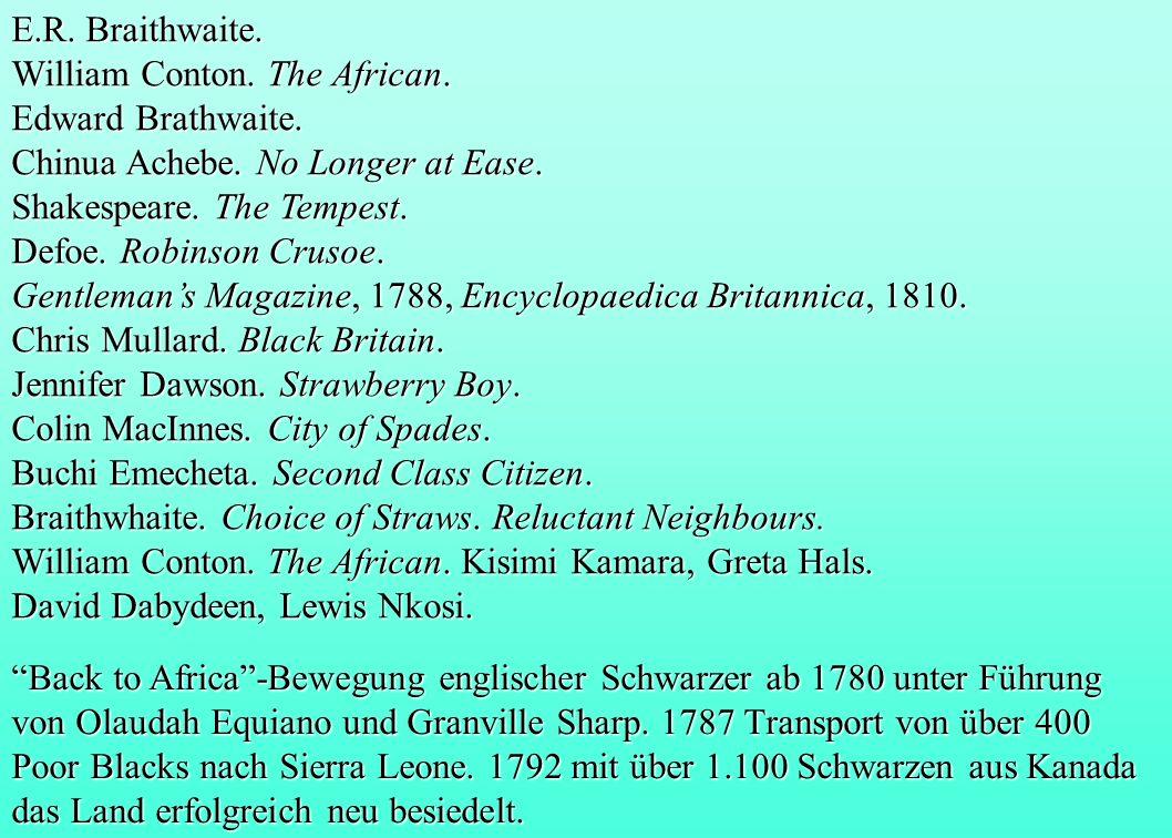 E.R. Braithwaite. William Conton. The African. Edward Brathwaite. Chinua Achebe. No Longer at Ease. Shakespeare. The Tempest. Defoe. Robinson Crusoe.