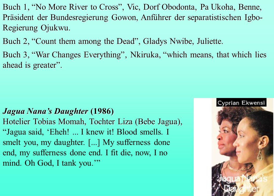 Buch 1, No More River to Cross, Vic, Dorf Obodonta, Pa Ukoha, Benne, Präsident der Bundesregierung Gowon, Anführer der separatistischen Igbo- Regierun
