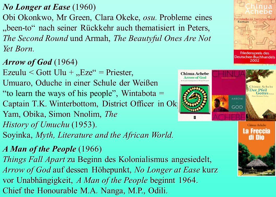 No Longer at Ease (1960) Obi Okonkwo, Mr Green, Clara Okeke, osu. Probleme eines been-to nach seiner Rückkehr auch thematisiert in Peters, The Second