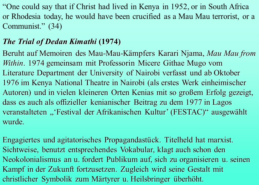 One could say that if Christ had lived in Kenya in 1952, or in South Africa or Rhodesia today, he would have been crucified as a Mau Mau terrorist, or