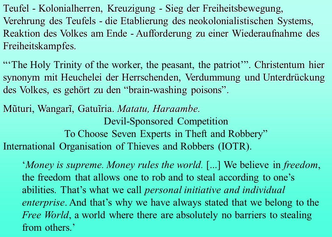 Teufel - Kolonialherren, Kreuzigung - Sieg der Freiheitsbewegung, Verehrung des Teufels - die Etablierung des neokolonialistischen Systems, Reaktion d