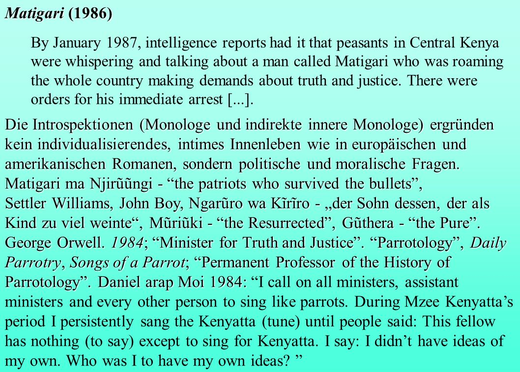 Matigari (1986) By January 1987, intelligence reports had it that peasants in Central Kenya were whispering and talking about a man called Matigari wh