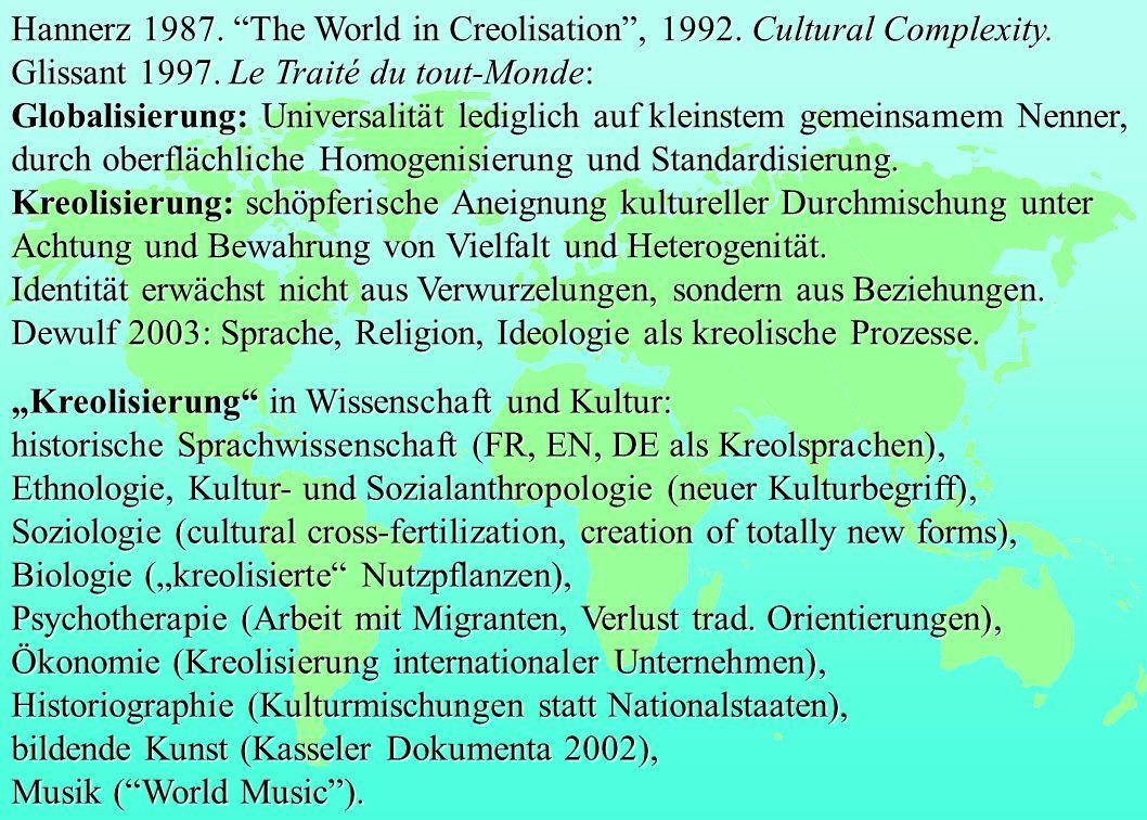Kreolisierung in Wissenschaft und Kultur: historische Sprachwissenschaft (FR, EN, DE als Kreolsprachen), Ethnologie, Kultur- und Sozialanthropologie(n