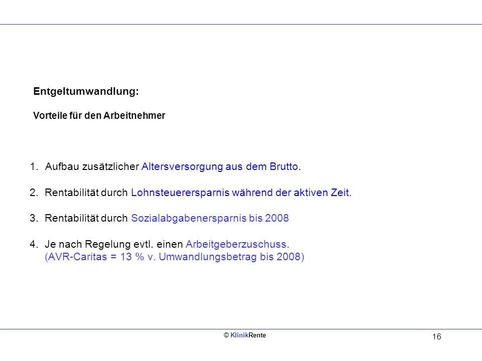 © KlinikRente 15 Zukunftsrente mit Auszahlungsoption Kapital Name / Vorname Pensionskasse - Steuer + SV = NettoaufwandGarantierenteGesamtrente*Garanti