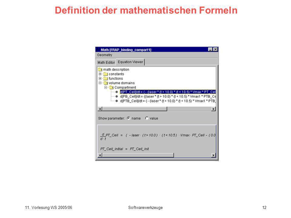 11. Vorlesung WS 2005/06Softwarewerkzeuge12 Definition der mathematischen Formeln