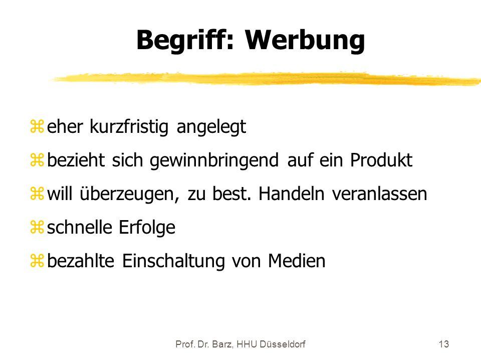 Prof. Dr. Barz, HHU Düsseldorf13 zeher kurzfristig angelegt zbezieht sich gewinnbringend auf ein Produkt zwill überzeugen, zu best. Handeln veranlasse