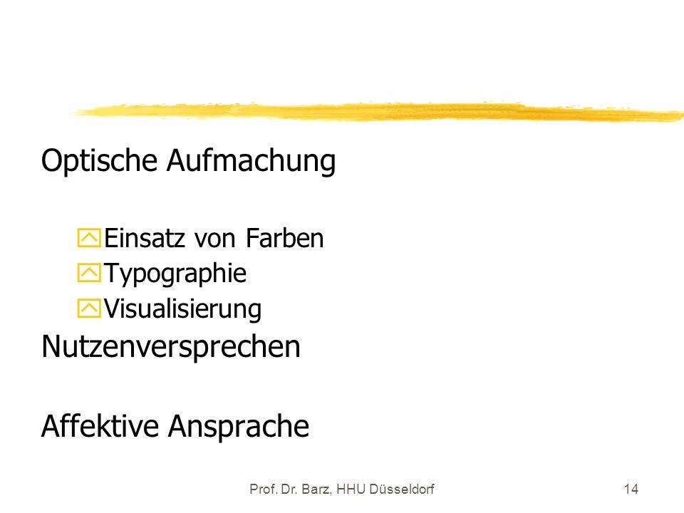 Prof. Dr. Barz, HHU Düsseldorf14 Optische Aufmachung yEinsatz von Farben yTypographie yVisualisierung Nutzenversprechen Affektive Ansprache