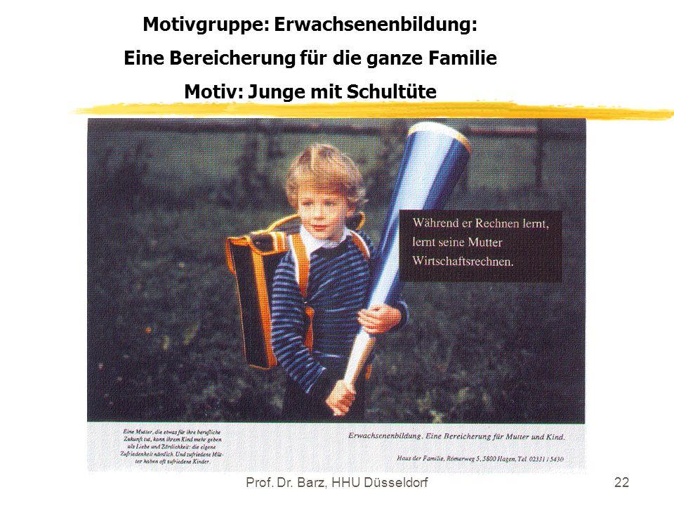 Prof. Dr. Barz, HHU Düsseldorf22 Motivgruppe: Erwachsenenbildung: Eine Bereicherung für die ganze Familie Motiv: Junge mit Schultüte