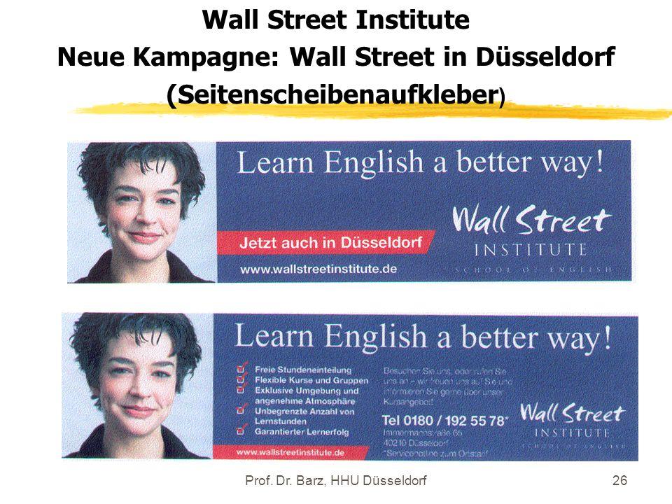 Prof. Dr. Barz, HHU Düsseldorf26 Wall Street Institute Neue Kampagne: Wall Street in Düsseldorf (Seitenscheibenaufkleber )