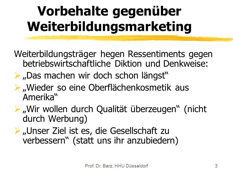 Prof. Dr. Barz, HHU Düsseldorf3 Vorbehalte gegenüber Weiterbildungsmarketing Weiterbildungsträger hegen Ressentiments gegen betriebswirtschaftliche Di