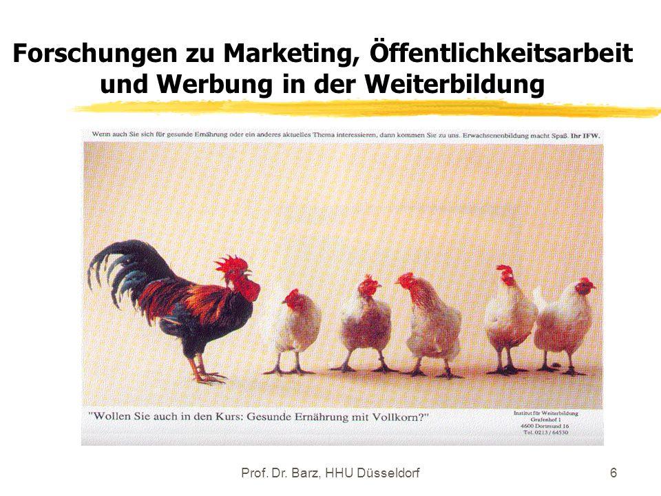 Prof. Dr. Barz, HHU Düsseldorf6 Forschungen zu Marketing, Öffentlichkeitsarbeit und Werbung in der Weiterbildung