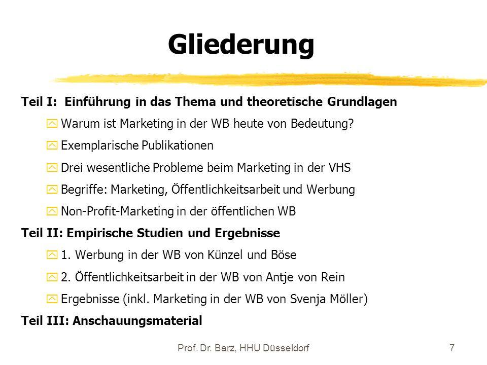Prof. Dr. Barz, HHU Düsseldorf7 Teil I: Einführung in das Thema und theoretische Grundlagen yWarum ist Marketing in der WB heute von Bedeutung? yExemp